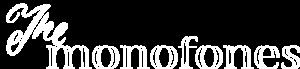The Monofones